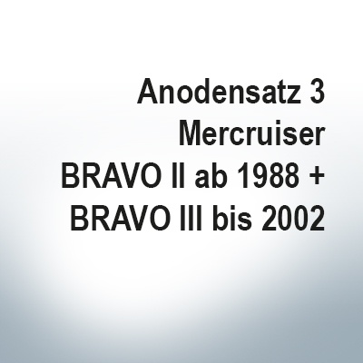 Sets of anodes   Mercruiser BRAVO II since 1988 BRAVO III until 2002 (AlZn5In)   9701AL 9702AL 9721AL